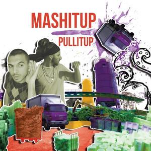 """Mashitup """"Pullitup"""" album"""