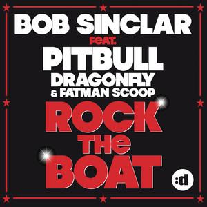 Bob Sinclar feat. Pitbull, Dragonfly & Fatman Scoo - Rock the boat