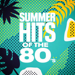 Summer Hits of the 80's