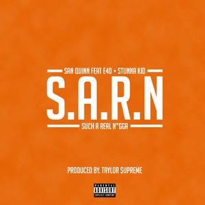 S.A.R.N (Such A Real Nigga) [feat. E-40 & Stunna Kid]