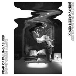 Fear of Falling Asleep (Henry Green Remix)