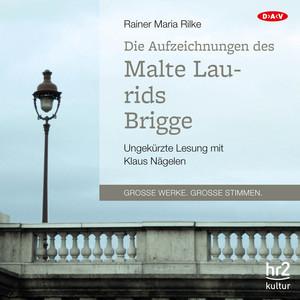 Die Aufzeichnungen des Malte Laurids Brigge (Ungekürzte Lesung) Audiobook