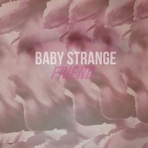Friend by Baby Strange