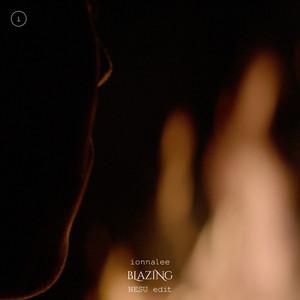 BLAZING (NESU Edit)
