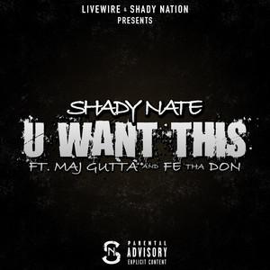 U Want This (feat. Maj Gutta & Fe Tha Don)