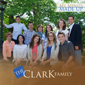 My Mind's Made Up - The Clark Family