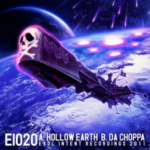 Hollow Earth/Da Choppa