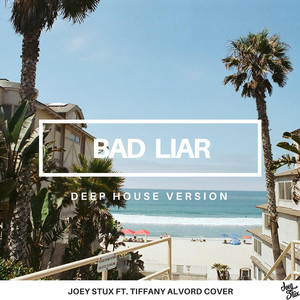 Bad Liar (Joey Stux's Deep House Version)