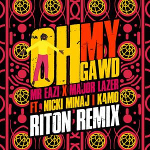 Oh My Gawd (feat. Nicki Minaj & K4mo) [Riton Remix]