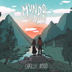 Mundo de Dos - Charlie Rodd