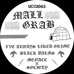 Mall Grab · I've always liked grime