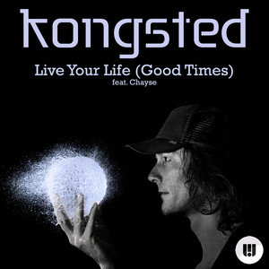 Kongsted feat. Chayse - Live your life (good times)