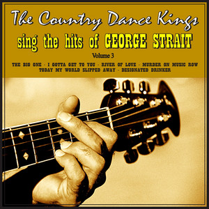 The Country Dance Kings Sing the Hits of George Strait, Volume 3 album