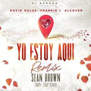 Yo Estoy Aqui (feat. Alcover & Dj Buddha) [Tropi-Trap Remix]