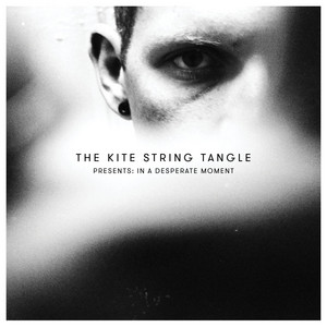 The Kite String Tangle Presents: In A Desperate Moment