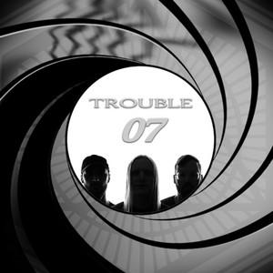 Trouble '07
