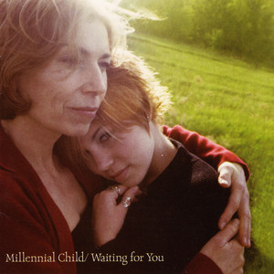Millennial Child / Waiting for You