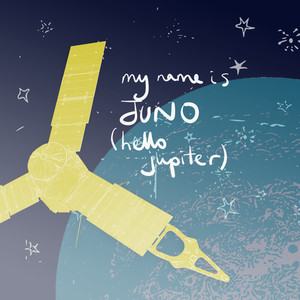 My Name Is Juno (Hello Jupiter)