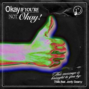 Okay If You're Not Okay