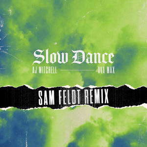 Slow Dance (feat. Ava Max) [Sam Feldt Remix]