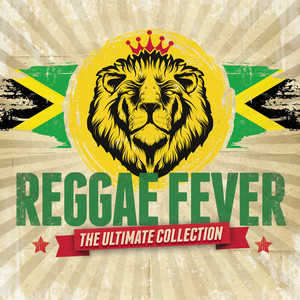 Reggae Fever: The Ultimate Collection