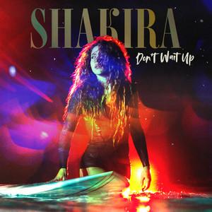Shakira - Don't Wait Up Mp3 Download