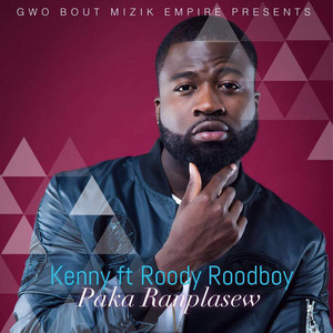 Paka Ranplasew (feat. Roody Roodboy) by Kenny, Roody Roodboy