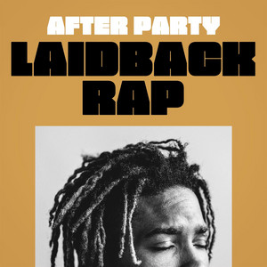 After Party - Laidback Rap