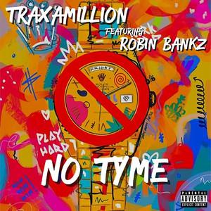 No Tyme (feat. Robin Bankz)