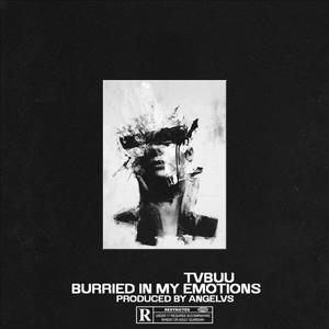 Burried in My Emotions