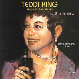 Teddi King Sings Ira Gershwin…this Is New album