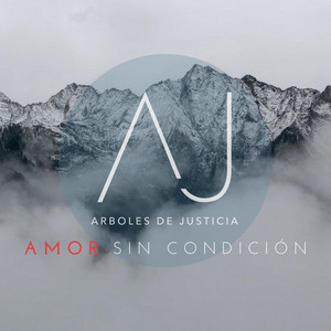 Amor Sin Condición by Arboles De Justicia