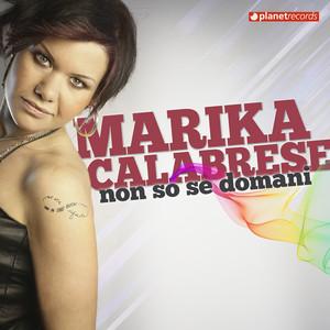 Non So Se Domani by Marika Calabrese