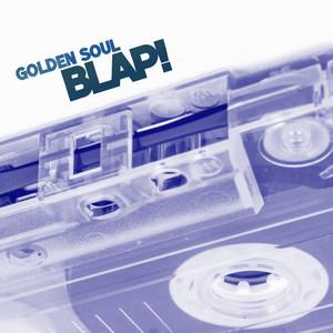 Blap! by Golden Soul
