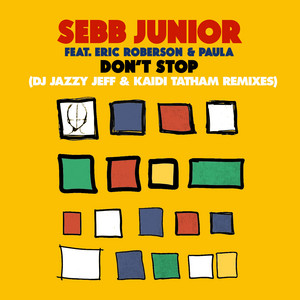 Don't Stop (DJ Jazzy Jeff & Kaidi Tatham Remixes)
