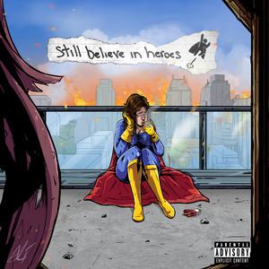 Still Believe In Heroes