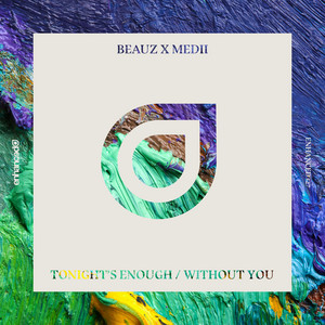 Tonight's Enough / Without You