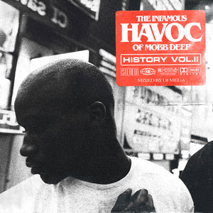 The Infamous Havoc Of Mobb Deep History, Vol. 2 (Mixed by DJ Mel-A)