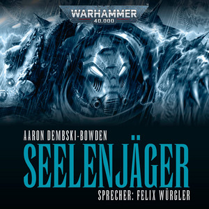Warhammer 40.000 - Night Lords 1: Seelenjäger Audiobook