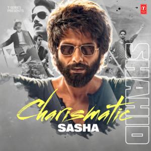 Charismatic Sasha - Shahid