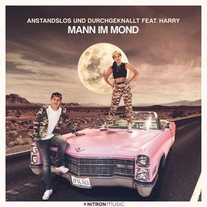 Mann im Mond (feat. HARRY) by Anstandslos & Durchgeknallt, Harry