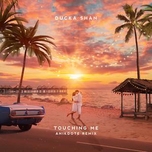 Touching Me (Anikdote Remix)