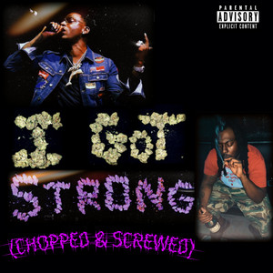 I Got Strong (Chopped & Screwed)