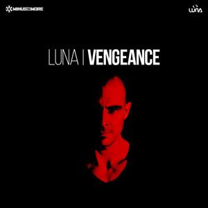 Vengeance - Original Mix by Luna