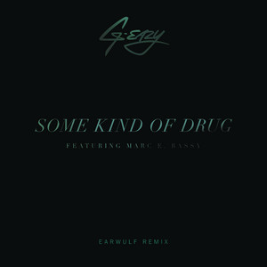 Some Kind Of Drug (feat. Marc E. Bassy) [Earwulf Remix]