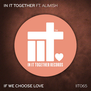 If We Choose Love
