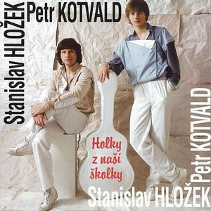 Petr Kotvald - Holky Z Naší Školky