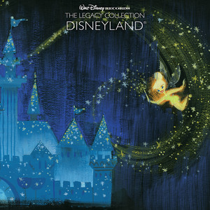 Walt Disney Records The Legacy Collection: Disneyland album