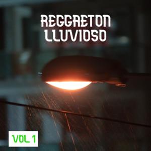 Reggaeton Lluvioso Vol. 1