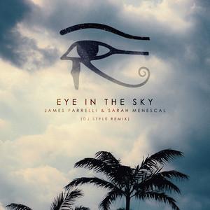 Eye in the Sky - DJ Style Remix by James Farrelli, Sarah Menescal, DJ Style